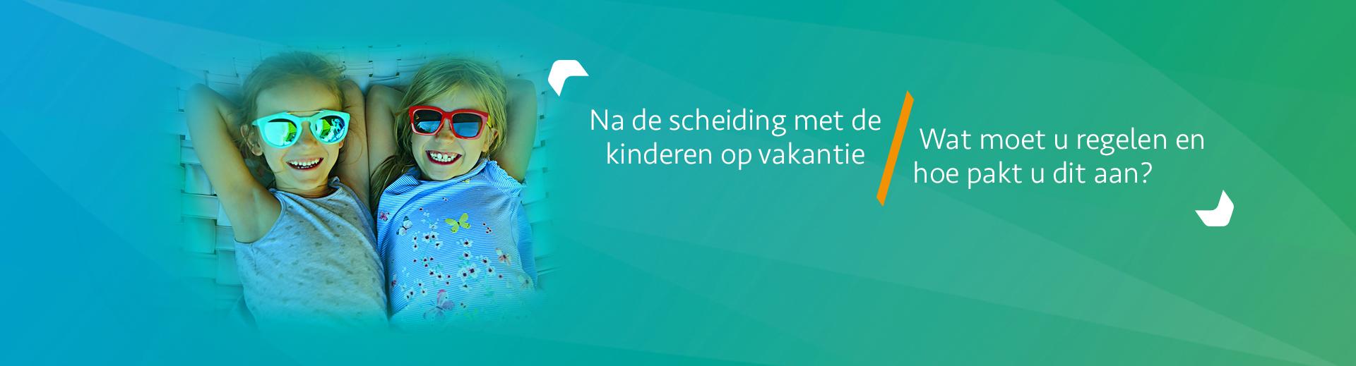 Tips voor vakantie met kinderen na een scheiding - Scheidingsplanner Den Haag & Rijswijk